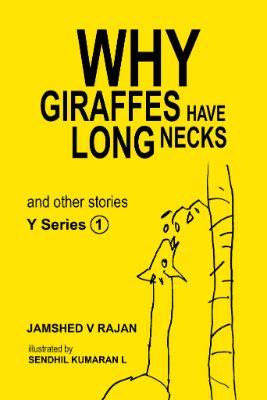 Why Giraffes have long necks and other stories