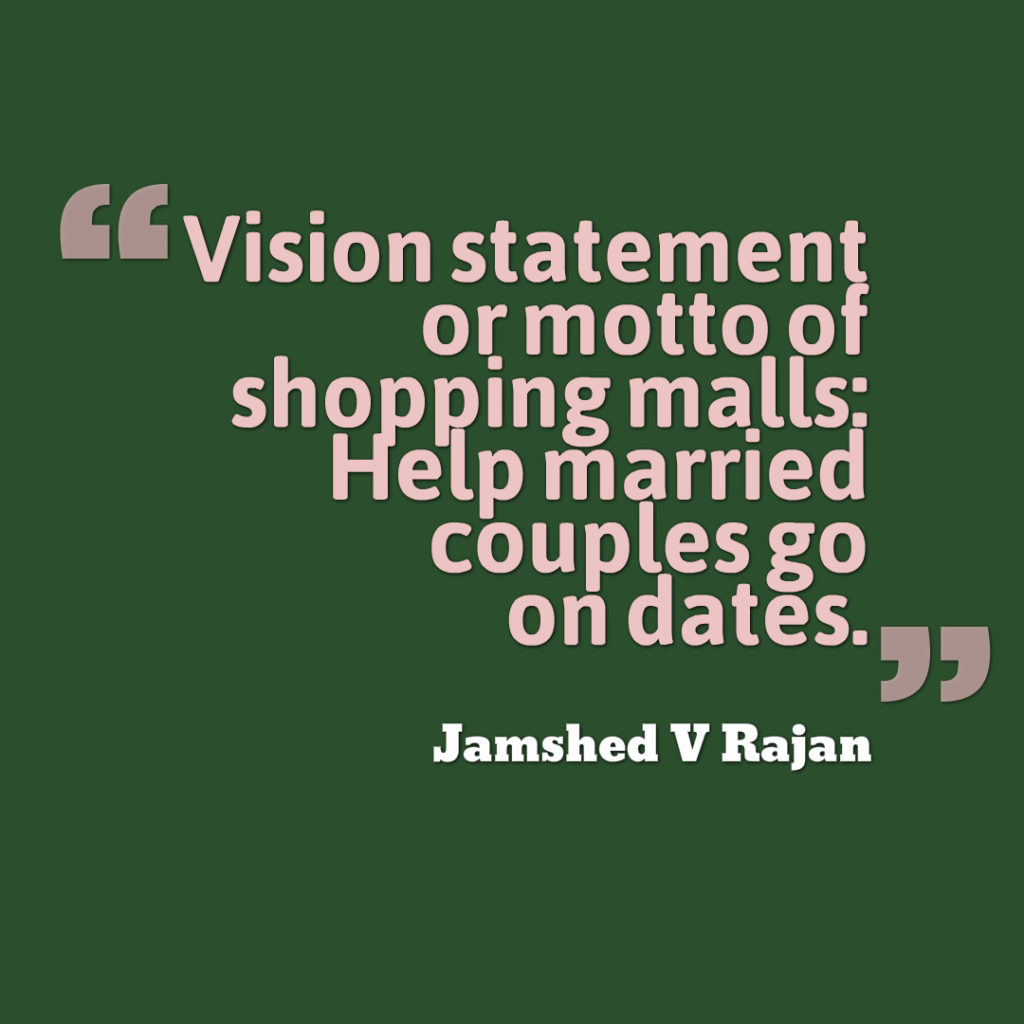 What is the motto of shopping malls