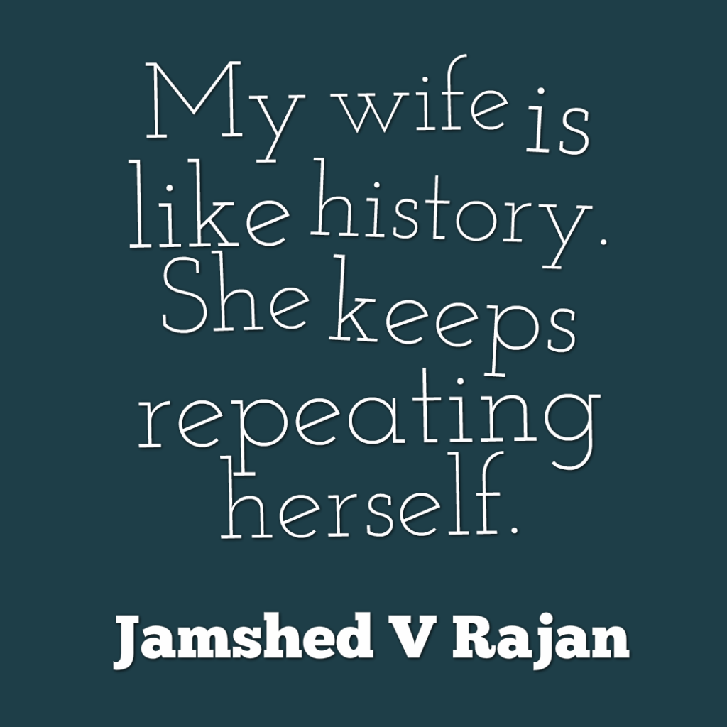 Why my wife is like history