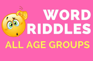 Best Word Riddles with answers for Grownups and Kids to solve