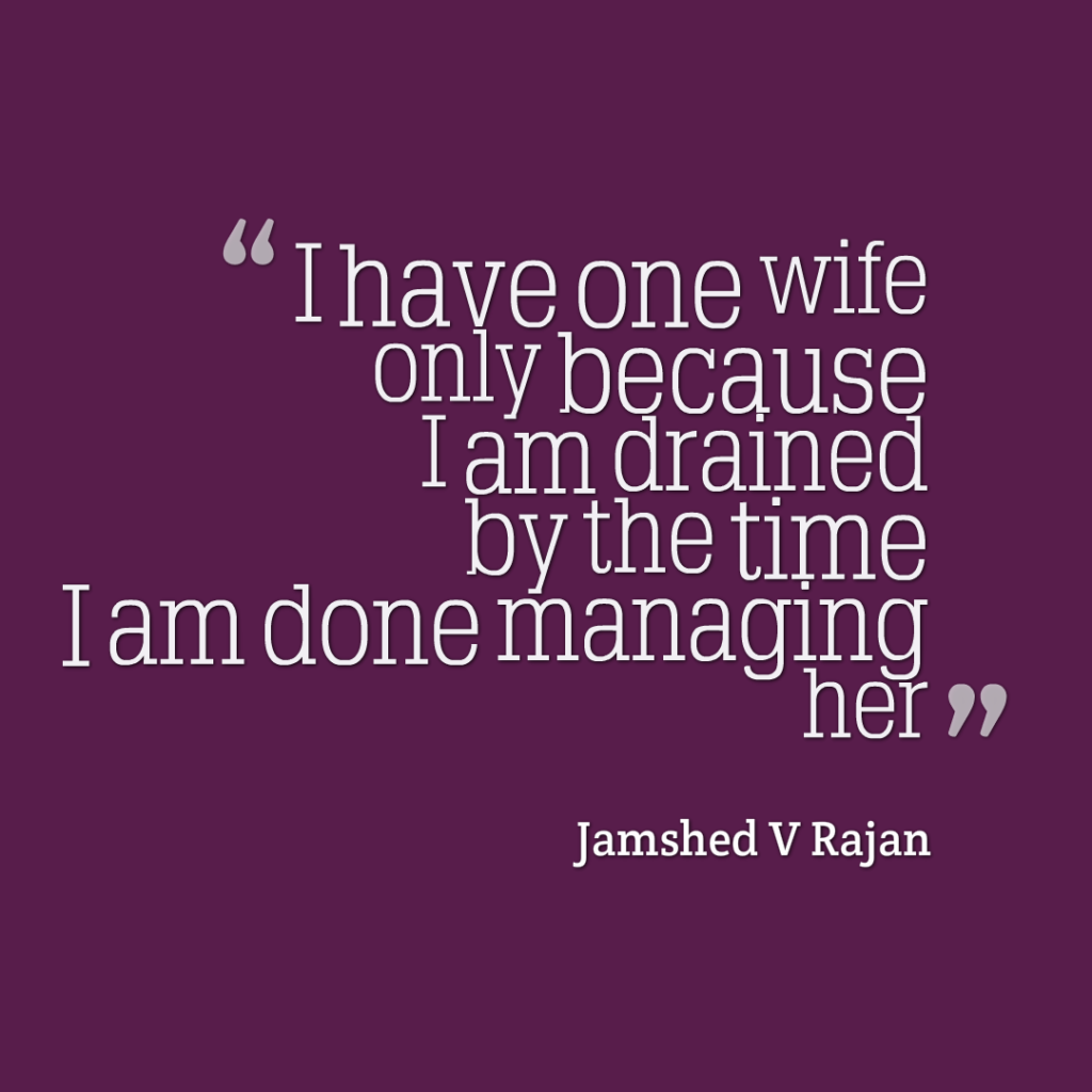 Why do most husbands have one wife