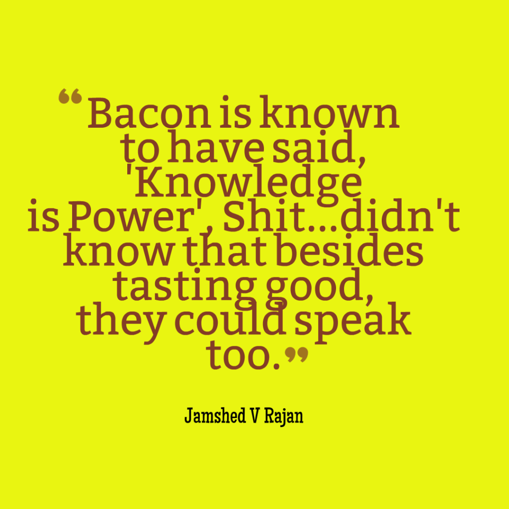 knowledge is power bacon