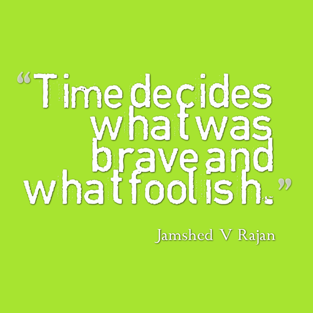 what decides whats brave and what foolish