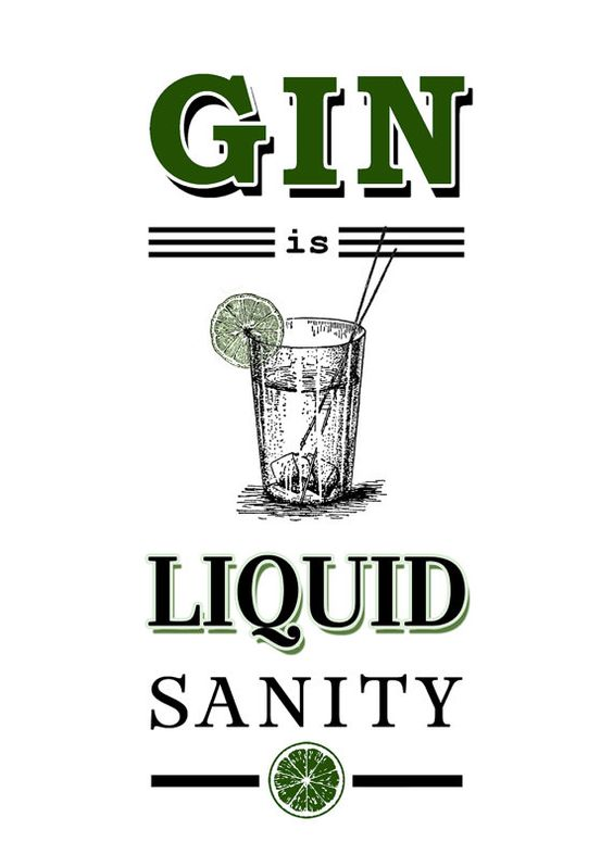 Funny Gin Quote: Gin is Liquid Sanity