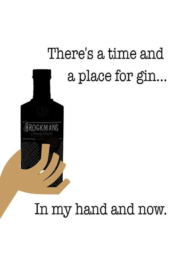 Funny Gin Quote: Time and place for gin