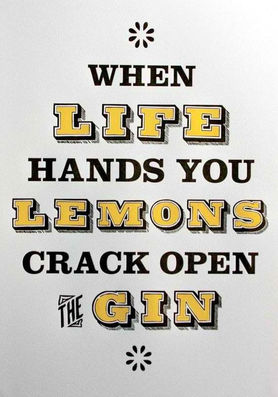 Funny Gin Quote: When life hands you lemons