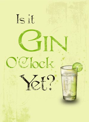 Funny Gin Quote: Is it gin o' clock yet